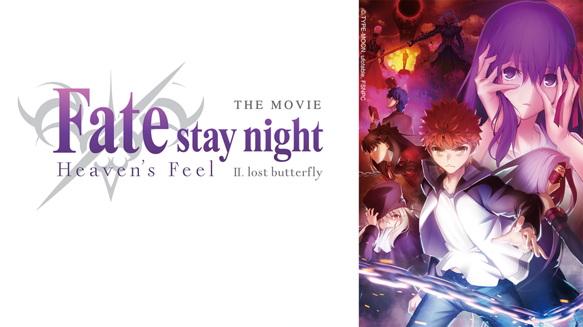 Fate/stay night [Heaven's Feel] II. lost butterfly bei ANIMAX